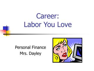 Career: Labor You Love