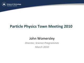 Particle Physics Town Meeting 2010