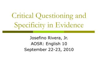 Critical Questioning and Specificity in Evidence
