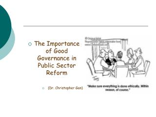 The Importance of Good Governance in Public Sector Reform (Dr. Christopher Gan)