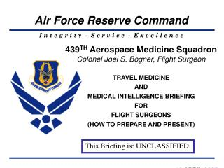 439 TH  Aerospace Medicine Squadron Colonel Joel S. Bogner, Flight Surgeon TRAVEL MEDICINE AND