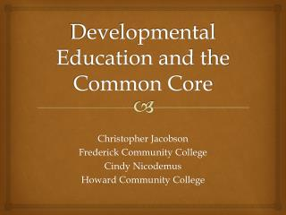 Developmental Education and the Common Core