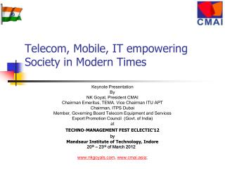 Telecom, Mobile, IT empowering Society in Modern Times