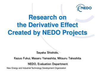 Research on  the Derivative Effect  Created by NEDO Projects Sayaka Shishido ,