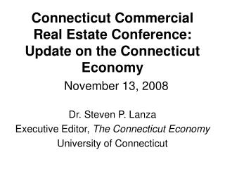 Connecticut Commercial Real Estate Conference:  Update on the Connecticut Economy