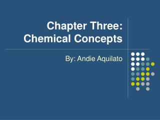 Chapter Three: Chemical Concepts