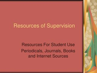 Resources of Supervision
