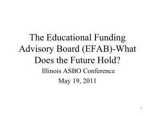 The Educational Funding Advisory Board (EFAB)-What Does the Future Hold?