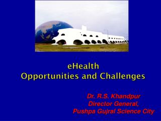 eHealth Opportunities and Challenges