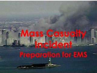 Mass Casualty Incident  Preparation for EMS