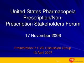 United States Pharmacopeia Prescription/Non- Prescription Stakeholders Forum 17 November 2006