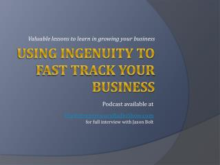 Using ingenuity to fast track growth