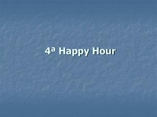 4ª Happy Hour