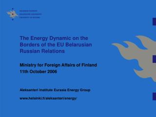 The Energy Dynamic on the Borders of the EU Belarusian Russian Relations