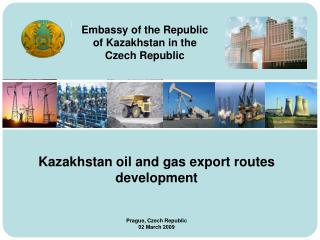 Kazakhstan oil and gas export routes development Prague, Czech Republic 02 March 2009