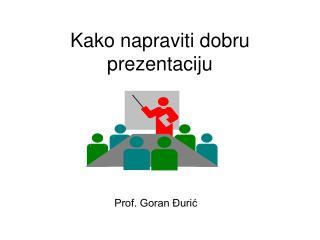 Kako n apravit i dobru  prezentaciju