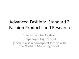 Advanced Fashion:  Standard 2 Fashion Products and Research