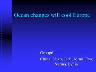 Ocean changes will cool Europe