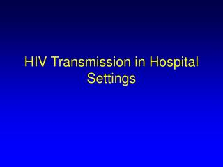 HIV Transmission in Hospital Settings