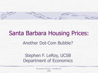 Santa Barbara Housing Prices: