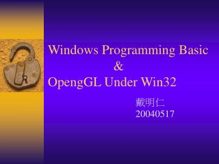 Windows Programming Basic			& OpengGL Under Win32
