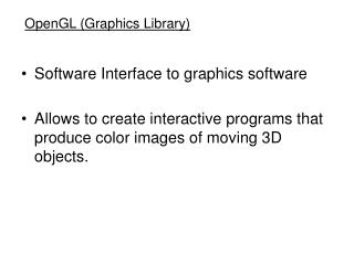 OpenGL (Graphics Library)