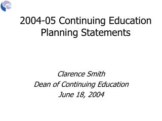 Clarence Smith Dean of Continuing Education June 18, 2004