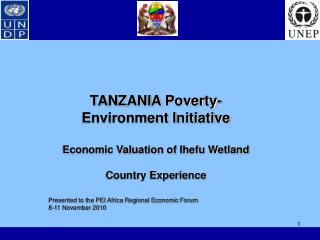 TANZANIA Poverty-Environment Initiative Economic Valuation of Ihefu Wetland Country Experience