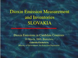 Dioxin Emission  M easurement and Inventories SLOVAKIA