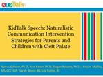 KidTalk Speech: Naturalistic Communication Intervention Strategies for Parents and Children with Cleft Palate