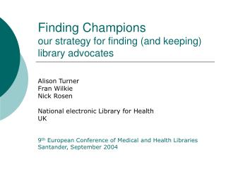 Finding Champions our strategy for finding (and keeping) library advocates