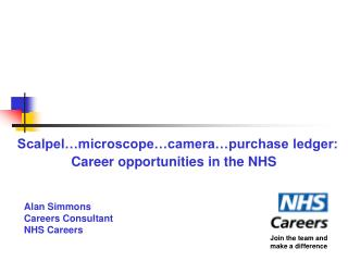 Scalpel…microscope…camera…purchase ledger: Career opportunities in the NHS