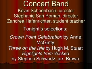 Tonight's selections:  Crown Point Celebration  by Anne   McGinty