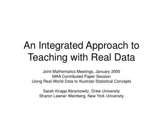 An Integrated Approach to Teaching with Real Data