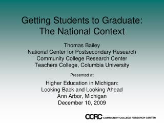 Getting Students to Graduate: The National Context
