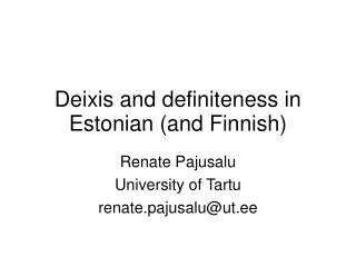 Deixis and definiteness in Estonian (and Finnish)