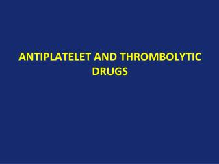 Antiplatelet and thrombolytic drugs