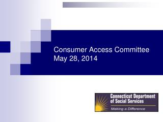 Consumer Access Committee May 28, 2014