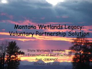 State Wetlands Workshop: An Examination of Best Practices  Post –SWANCC  October 22, 2002