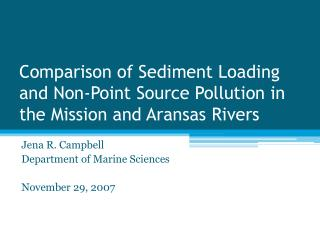 Comparison of Sediment Loading and Non-Point Source Pollution in the Mission and Aransas Rivers