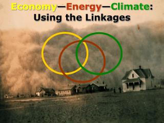 Economy — Energy — Climate : Using the Linkages