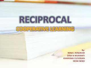 RECIPROCAL COOPERATIVE LEARNING