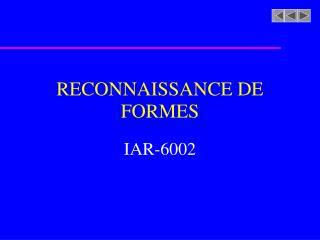 RECONNAISSANCE DE FORMES