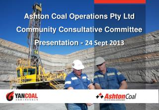 Ashton Coal Operations Pty Ltd  Community  Consultative  Committee Presentation -  24  Sept 2013