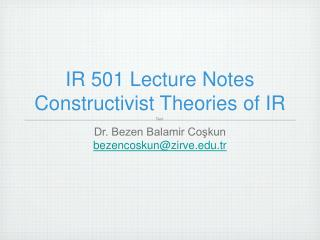 IR 501 Lecture Notes  Constructivist Theories of IR