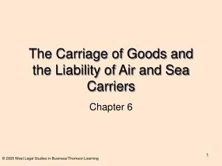 The Carriage of Goods and the Liability of Air and Sea Carriers