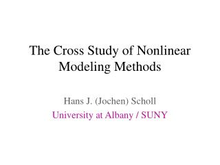 The Cross Study of Nonlinear Modeling Methods