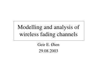Modelling and analysis of wireless fading channels