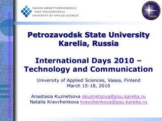 Petrozavodsk State University Karelia, Russia International Days 2010 –