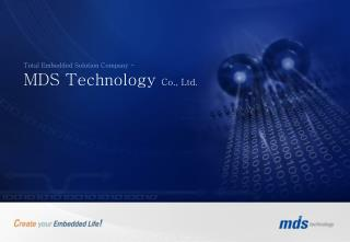Total Embedded Solution Company - MDS Technology  Co., Ltd.